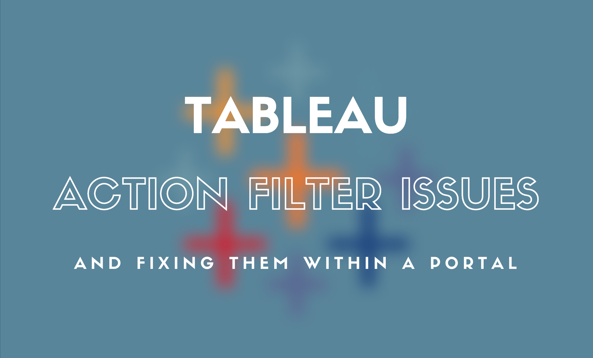 Tableau's Action Filters are fantastic, but they have a problem! 😢